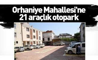 Orhaniye Mahallesi'ne 21 araçlık otopark