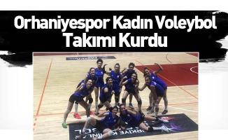 Orhaniyespor Kadın Voleybol Takımı Kurdu