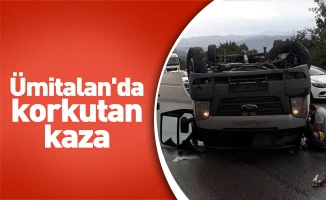 Ümitalan'da korkutan kaza