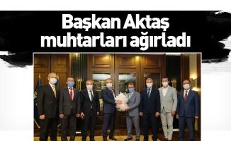 Başkan Aktaş muhtarları ağırladı