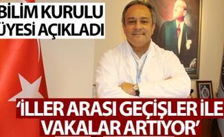"""Bilim Kurulu Üyesi İlhan: """"İstanbul ve Doğu Marmara'da iller arası geçişler ile birlikte vakaların arttığını görüyoruz"""""""