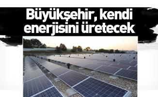 Büyükşehir, kendi enerjisini üretecek