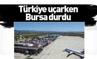 Türkiye uçarken Bursa durdu