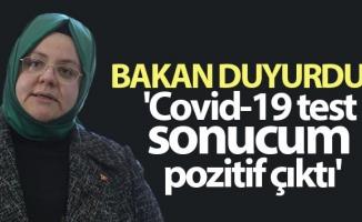 Bakan Zehra Zümrüt Selçuk: 'Covid-19 test sonucum pozitif çıktı'