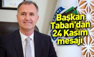 Başkan Taban'dan 24 Kasım mesajı