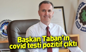 Başkan Taban'ın covid testi pozitif çıktı