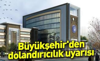 Bursa Büyükşehir Belediyesinden dolandırıcılık uyarısı