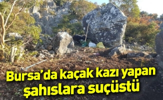 Bursa'da kaçak kazı yapan şahıslara suçüstü