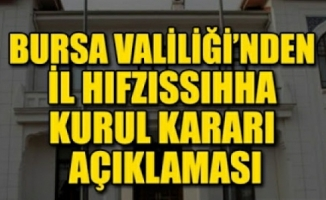 Bursa'da Hıfzıssıhha Kurulu kararları