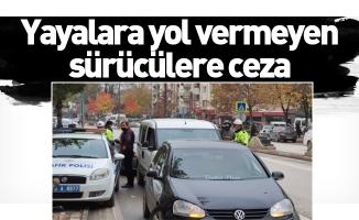 Yayalara yol vermeyen sürücülere ceza