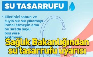 Sağlık Bakanlığından su tasarrufu uyarısı