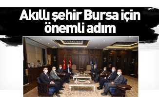 Akıllı şehir Bursa için önemli adım