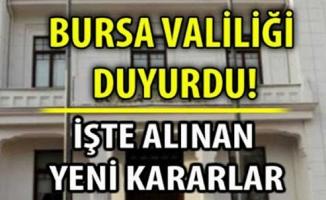 Bursa Valiliği yeni kararları duyurdu