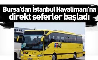 Bursa'dan İstanbul Havalimanı'na direkt seferler başladı
