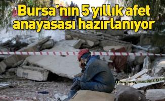 Bursa'nın 5 yıllık afet anayasası hazırlanıyor