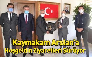 Kaymakam Arslan'a Hoşgeldin Ziyaretleri Sürüyor
