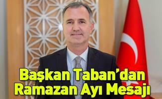 Başkan Taban'dan Ramazan Ayı Mesajı