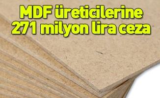 MDF üreticilerine 271 milyon lira ceza