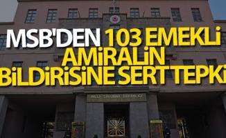 MSB'den 103 emekli amirale sert tepki