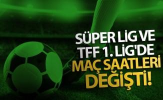 Süper Lig ve TFF 1. Lig'de maç saatleri değişti