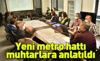 Yeni metro hattı muhtarlara anlatıldı