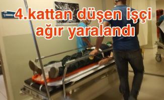 4. kattan düşen işçi ağır yaralandı