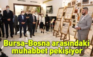 Bursa-Bosna arasındaki muhabbet pekişiyor