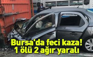 Bursa'da feci kaza: 1 ölü 2 ağır yaralı