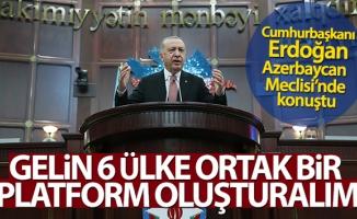 Cumhurbaşkanı Erdoğan: 'Gelin 6 ülke bir platform oluşturalım'
