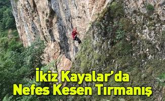 İkiz Kayalar'da Nefes Kesen Tırmanış