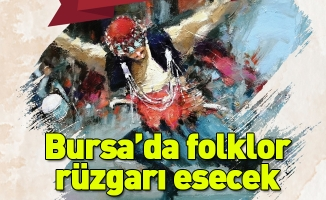 Bursa'da folklor rüzgârı esecek