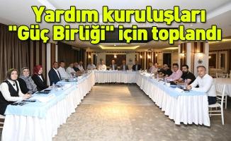"""Yardım kuruluşları """"Güç Birliği"""" için toplandı"""
