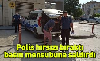 Polis memuru hırsızı bıraktı, basın mensubuna saldırdı