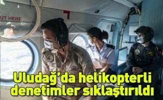 Uludağ'da helikopterli denetimler sıklaştırıldı