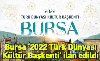 Bursa '2022 Türk Dünyası Kültür Başkenti' ilan edildi