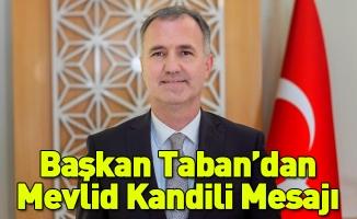 Başkan Taban'dan Mevlid Kandili Mesajı