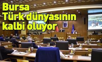 Bursa Türk dünyasının kalbi oluyor