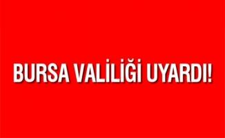 Bursa Valiliği uyardı