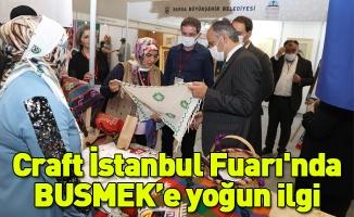 Craft İstanbul Fuarı'nda BUSMEK'e yoğun ilgi
