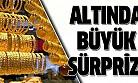 Altın fiyatlarında büyük sürpriz!