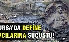 Bursa'da define avcılarına suçüstü