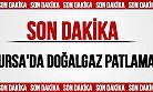 Bursa'da doğalgaz patlaması: 1 yaralı