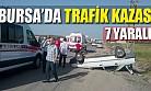 Bursa'da trafik kazası 7 yaralı
