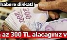 Devletin size en az 300 lira borcu var!