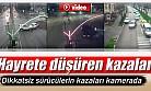 Dikkatsiz sürücülerin kazaları kamerada
