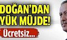 Erdoğan'dan büyük müjde!
