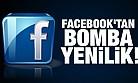 Facebooktan bomba gibi bir yenilik daha!