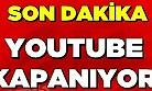Youtube kapanıyor!
