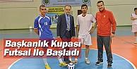 Başkanlık Kupası Futsal İle Başladı