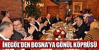 İnegöl'den Bosna'ya Gönül Köprüsü